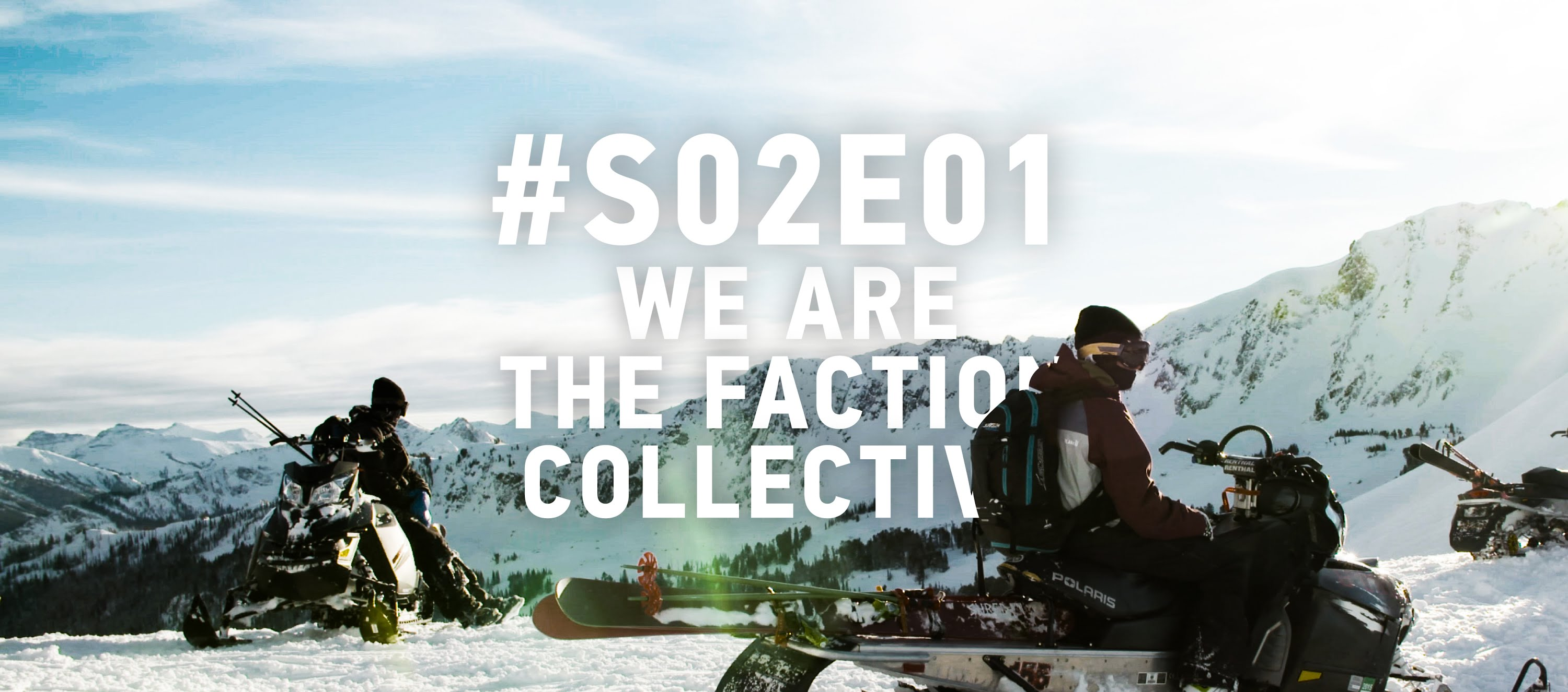 WE ARE THE FACTION COLLECTIVE S02E01
