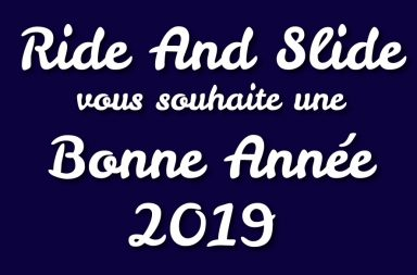 Ride And Slide vous souhaite une bonne année 2019, best of ride and slide
